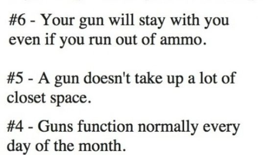 Why the guns are better than women