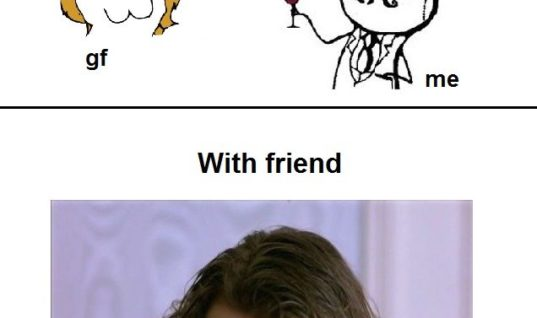 With girlfriend or friend