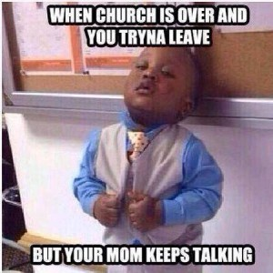 Want Church to be over