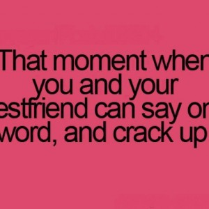 That moment with your bestfriend