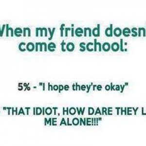 When friend doesn't come to school
