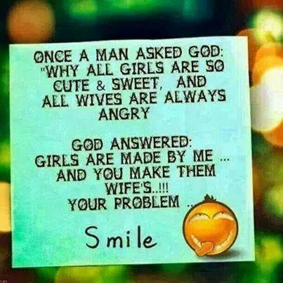 Girls are sweet, Wives are angry