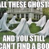 All these ghosts