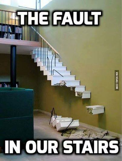Fault in our stairs