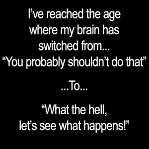 Reached that age..