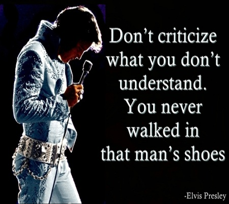You Never Walked A Day In That Man S Shoes