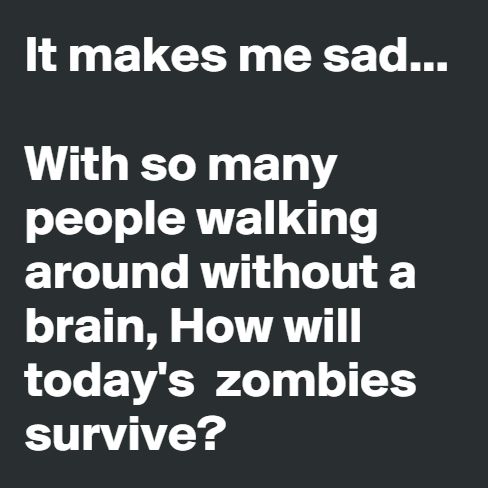 Today's Zombies