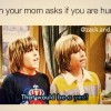 When mom asks