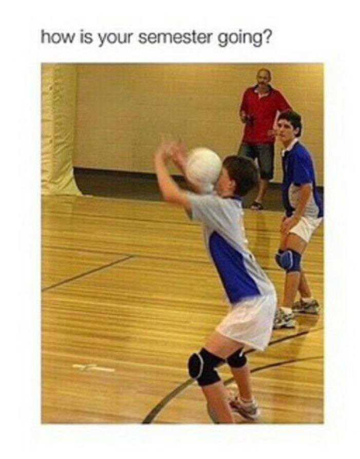 This is how my Semester Goes