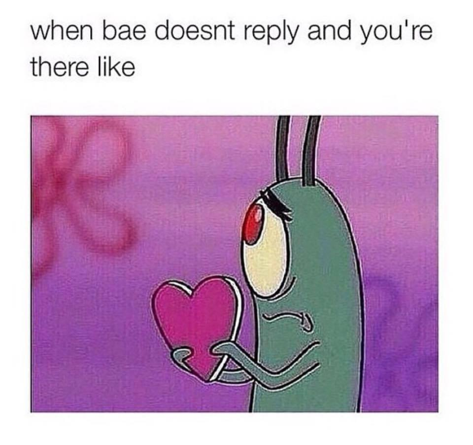 When bae doesn't reply..