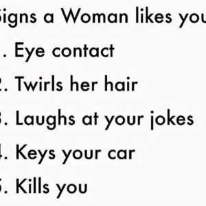 When a woman likes you