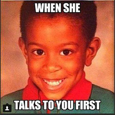 When She talks to you