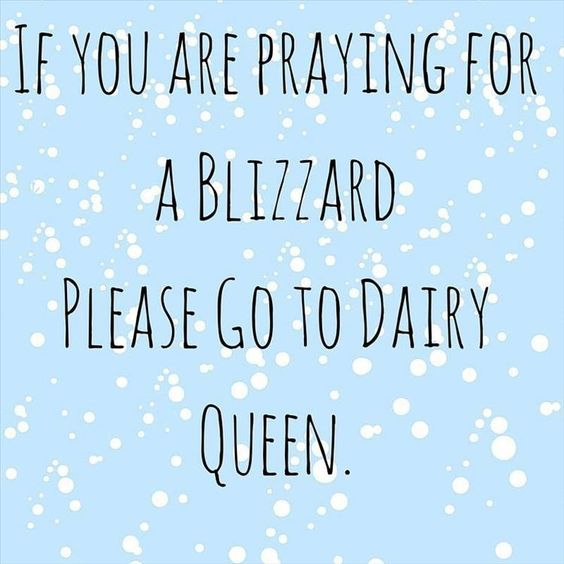 Image result for praying for a blizzard dairy queen