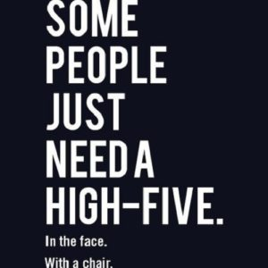 Just Need A High Five