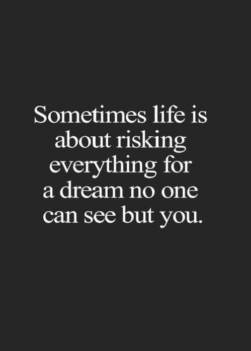 Life Is About Risking Everuthing
