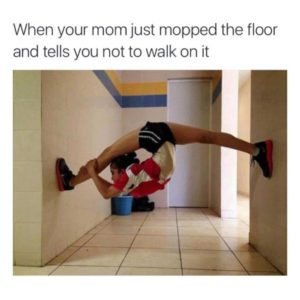 Just Mopped The Floor
